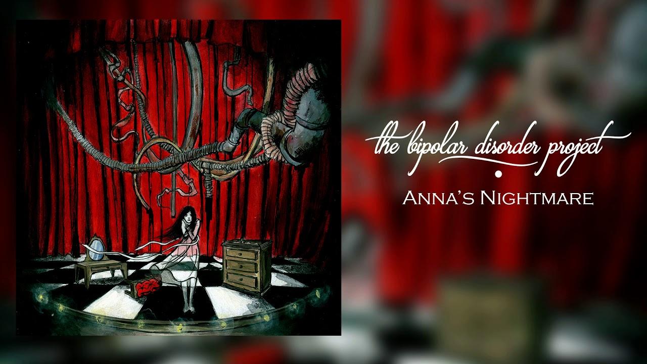 """The Bipolar Disorder Project – """"Anna's Nightmare"""" (piesă nouă)"""