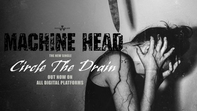 Machine Head-Circle The Drain